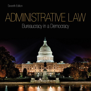 Test Bank for Administrative Law Bureaucracy in a Democracy 7th Edition
