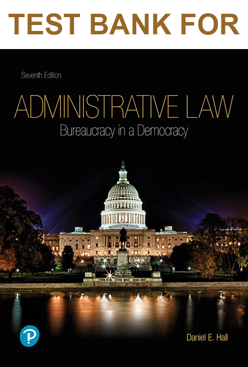 Buy Test Bank for Administrative Law Bureaucracy in a Democracy 7th Edition