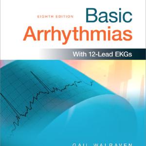 Test Bank for Basic Arrhythmias 8th Edition