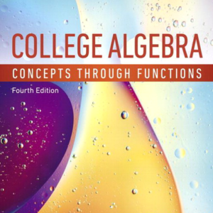 Test Bank for College Algebra Concepts Through Functions 4th Edition