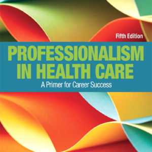 Buy Test Bank for Professionalism in Health Care 5th Edition