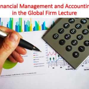 Buy Financial Management and Accounting in the Global Firm Lecture