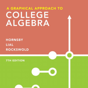 Test Bank for A Graphical Approach to College Algebra 7th Edition