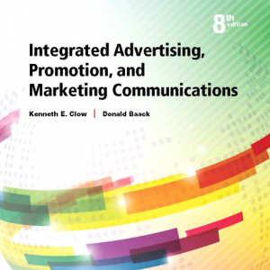 Test Bank for Integrated Advertising, Promotion, and Marketing Communications, 8th Edition