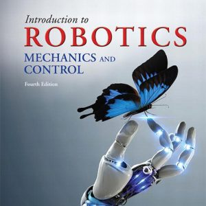 Solutions Manual for Introduction to Robotics: Mechanics and Control, 4th Edition