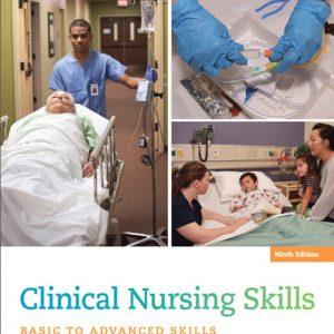 Test Bank for Clinical Nursing Skills: Basic to Advanced Skills, 9th Edition
