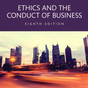 Test Bank for Ethics and the Conduct of Business, 8th Edition