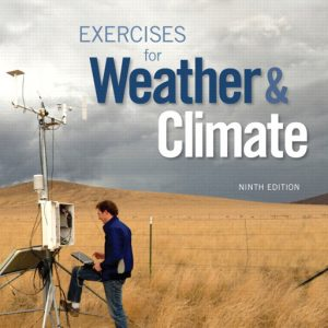 Solutions Manual for Exercises for Weather and Climate, 9th Edition