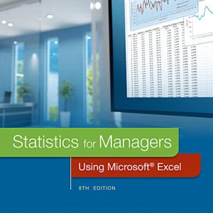 Solutions Manual for Statistics for Managers Using Microsoft Excel, 8th Edition