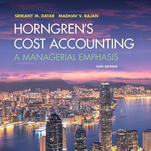 Test Bank for Horngren's Cost Accounting: A Managerial Emphasis, 16th Edition
