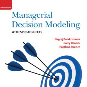 Test Bank for Managerial Decision Modeling with Spreadsheets, 3rd Edition