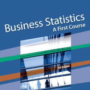 Solutions Manual for Business Statistics: A First Course, 3rd Edition