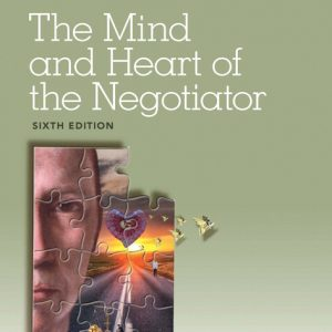 Test Bank for Mind and Heart of the Negotiator, The, 6th Edition