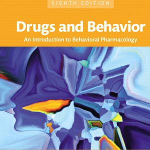 Test Bank for Drugs and Behavior: An Introduction to Behavioral Pharmacology, 8th Edition