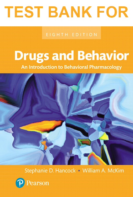 Test Bank for Drugs and Behavior: An Introduction to Behavioral Pharmacology, 8th Edition download
