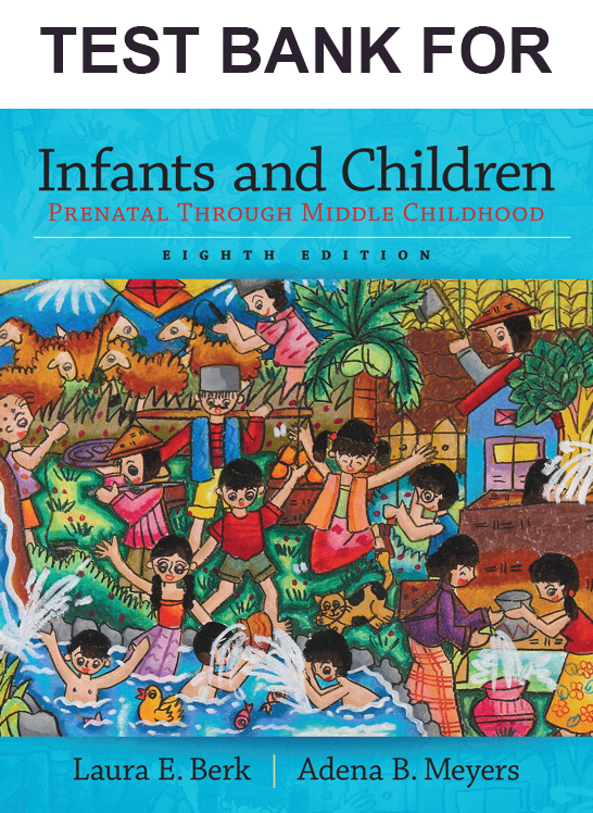 Test Bank for Infants and Children: Prenatal Through Middle Childhood, 8th Edition download