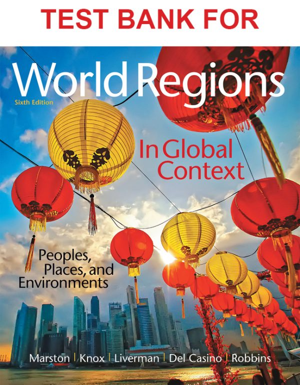Test Bank for World Regions in Global Context: Peoples, Places, and Environments, 6th Edition download